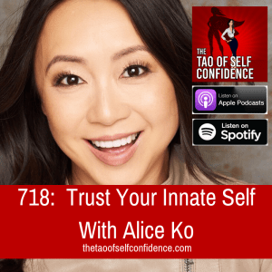 Trust Your Innate Self With Alice Ko