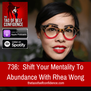 Shift Your Mentality To Abundance With Rhea Wong