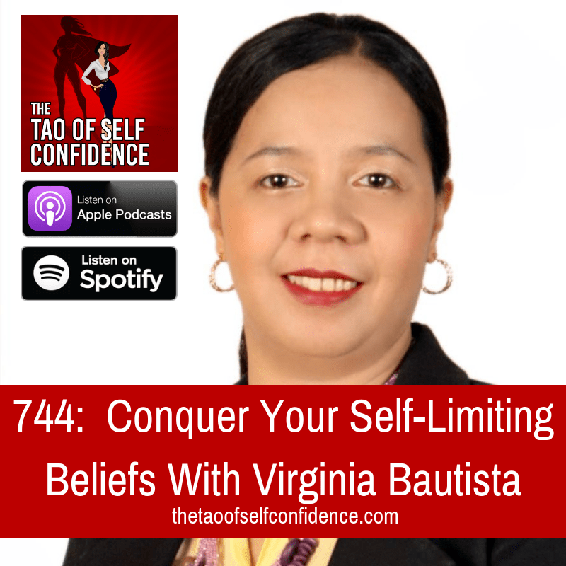 Conquer Your Self-Limiting Beliefs With Virginia Bautista
