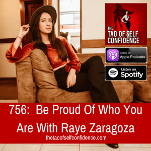 Be Proud Of Who You Are With Raye Zaragoza