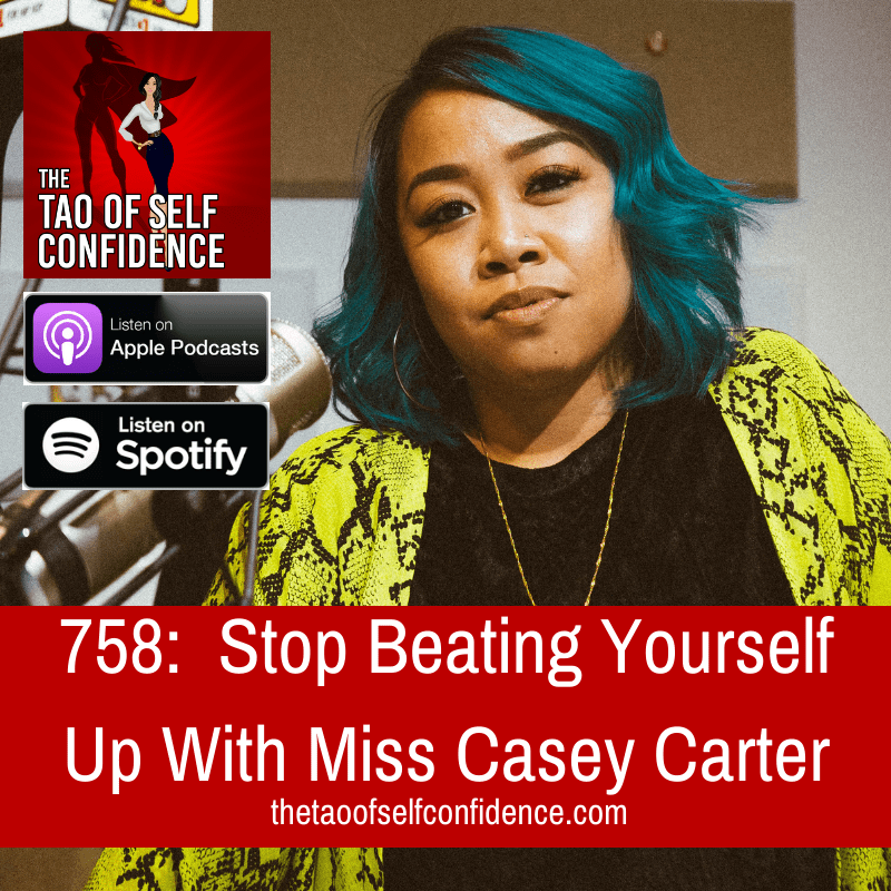 Stop Beating Yourself Up With Miss Casey Carter