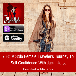 A Solo Female Traveler's Journey To Self Confidence With Jacki Ueng