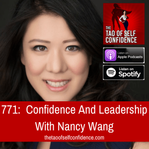 Confidence And Leadership With Nancy Wang