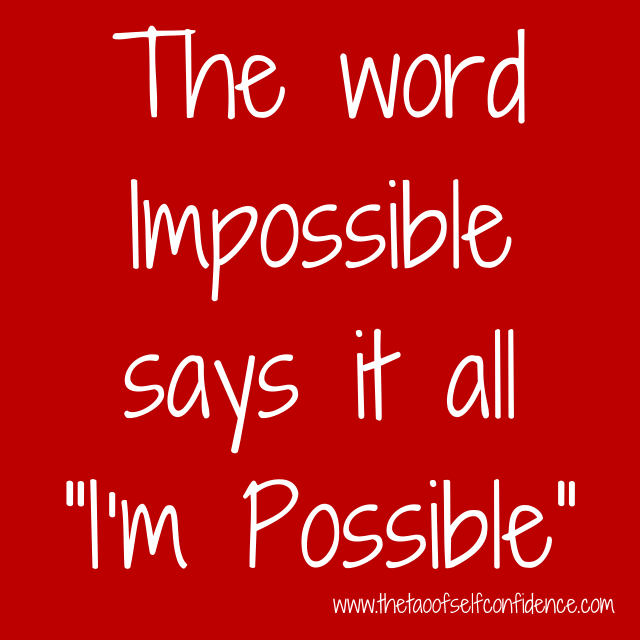"The word Impossible says it all ""I'm Possible"""