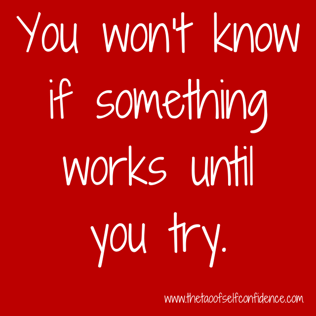 You won't know if something works until you try.