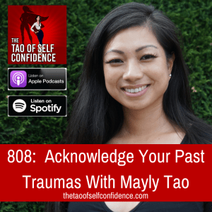 Acknowledge Your Past Traumas With Mayly Tao
