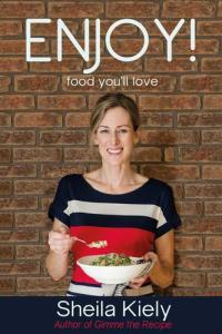 Enjoy! Cookbook by Sheila Kiely