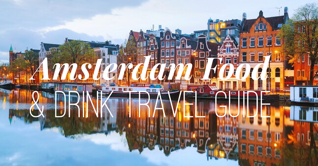 Amsterdam Food and Drink Travel Guide TheTaste.ie