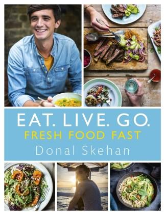 EAT. LIVE. GO by Donal Skehan. Hodder & Stoughton Publishers 2016