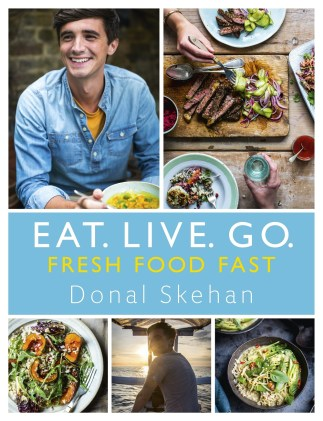EAT. LIVE. GO by Donal Skehan. Hodder & Stoughton Publishers 2016