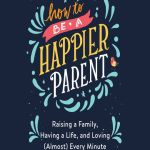 You Do You: KJ Dell'Antonia's How to Be a Happier Parent {Book Review}