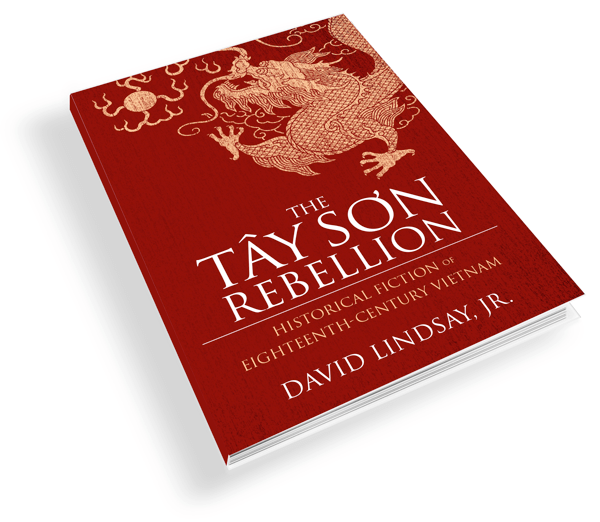 The Tây Sơn Rebellion –Historical Fiction of Eighteenth-Century Vietnam