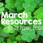 March Resources For Your Primary Classroom
