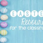 Egg-citing Easter Resources for the Classroom