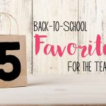 Back-to-School Must Haves (for the teacher)