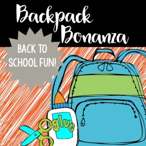 Backpack Bonanza- beginning of the year activities
