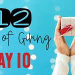 12 Days of Giving – Day 10