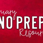 February NO PREP Resources