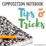 7 Tips For Using Composition Books in the Classroom