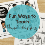 Fun Ways to Teach Hand Washing in the Classroom