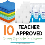 Teacher Approved Cleaning Supplies for the Classroom
