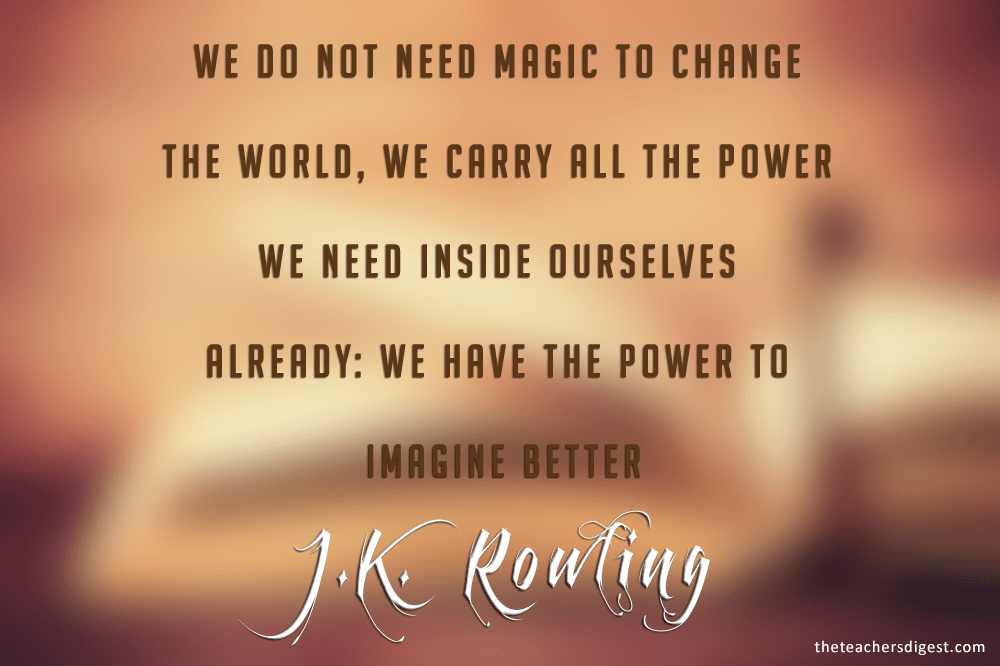 Quote Of The Day   J K  Rowling   The Teachers Digest J K Rowling inspirational Quotes