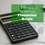 5 Benefits to Setting Financial Goals