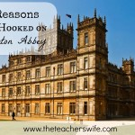 6 Reasons I am Hooked on Downton Abbey