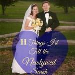11 Things I'd Tell the Newlywed Sarah