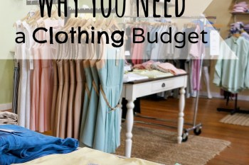 Why You Need a Clothing Budget