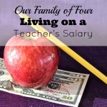 Our Family of Four Living on a Teacher's Salary