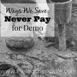 Ways We Save: Never Pay for Demo