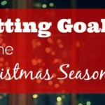 Setting Goals for the Christmas Season – Day 1
