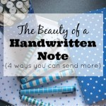 The Beauty of a Handwritten Note {and 4 ways you can send more}