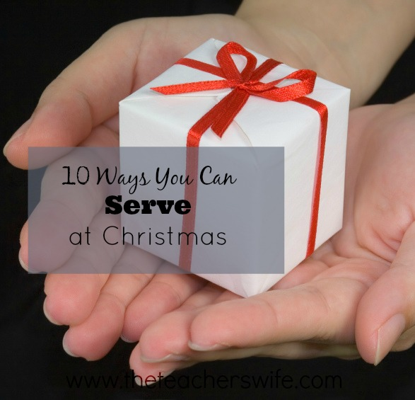 10 Ways You Can Serve at Christmas