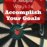 6 Surefire Ways to Accomplish Your Goals