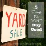 5 Things We DON'T Buy Used