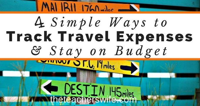 4 Simple Ways to Track Travel Expenses & Stay on Budget + FREE Travel Expense Tracker