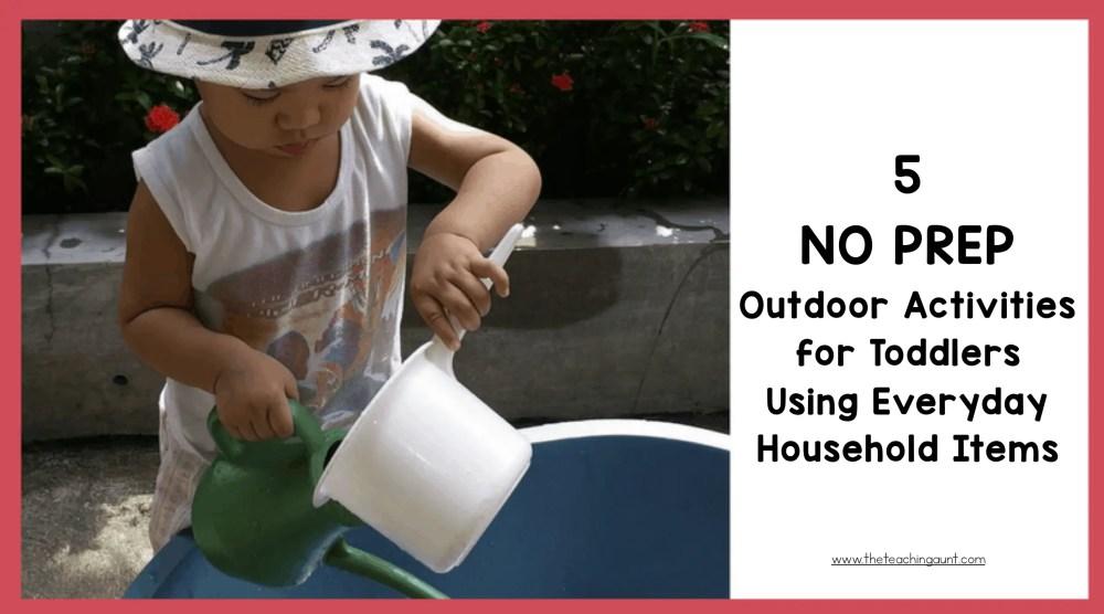 Top 5 NO PREP Toddler Activities- Outdoor Activities