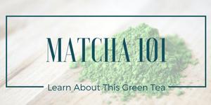 Matcha 101 Series