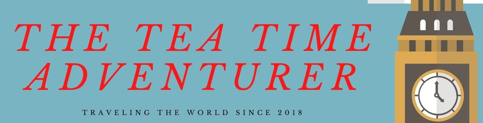 The Tea Time Adventurer: Traveling the World Since 2018