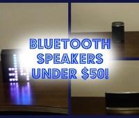 Bluetooth Speakers Under $50!