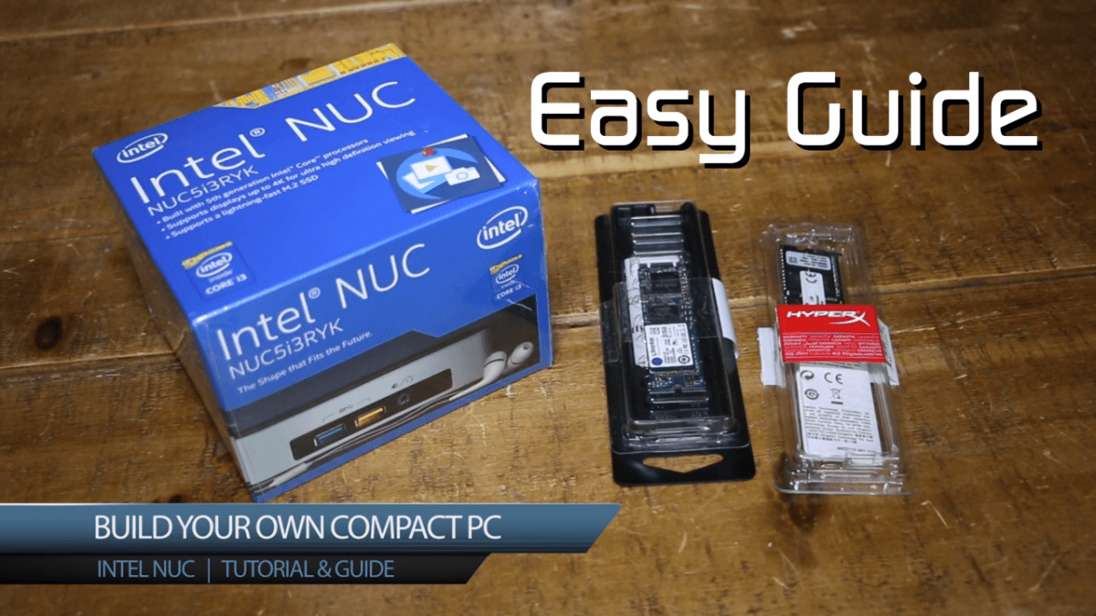 Build Your Own Computer: Intel NUC 2015 Easy Guide