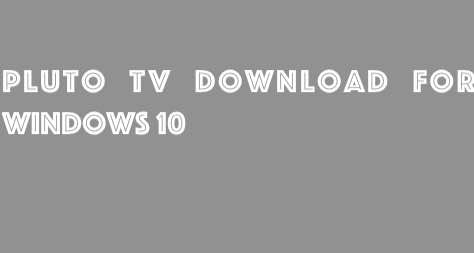 Pluto TV Download For Windows 10