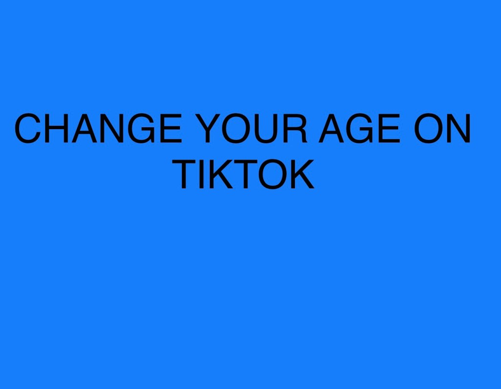 CHANGE YOUR AGE ON TIKTOK