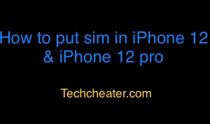 How to put sim in iPhone 12 & iPhone 12 pro