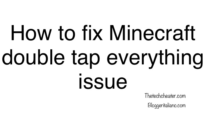 How to fix Minecraft double tap everything issue