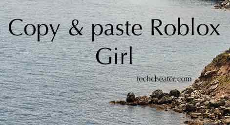 Copy & paste Roblox Girl