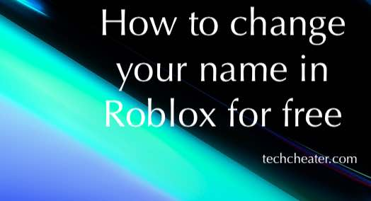 How to change your name in Roblox for free