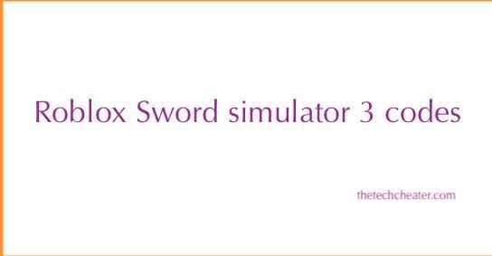 Roblox Sword simulator 3 codes